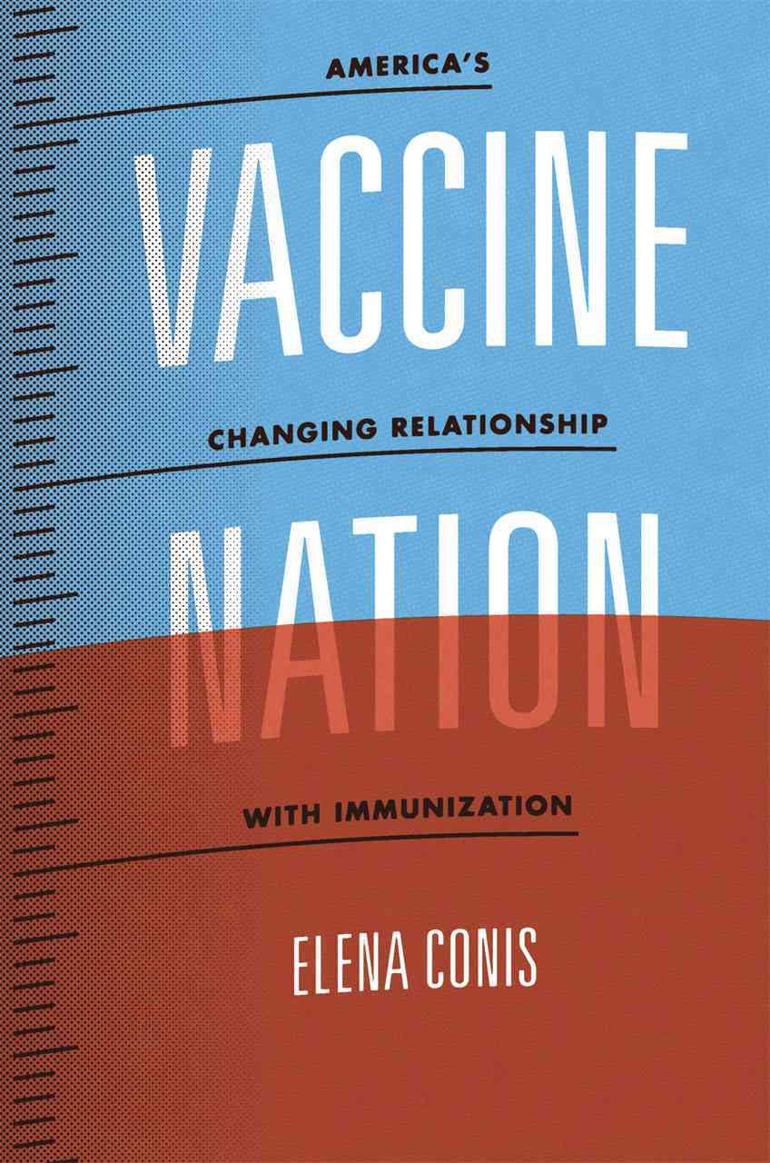 Vaccine Nation By Conis, Elena